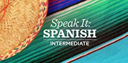 Speak It: Spanish - Intermediate