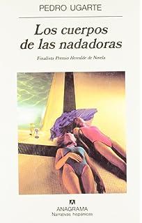 Los cuerpos de las nadadoras (Narrativas hispánicas) (Spanish Edition)