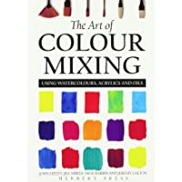 The Art of Colour Mixing: Using watercolours, acrylics and oils