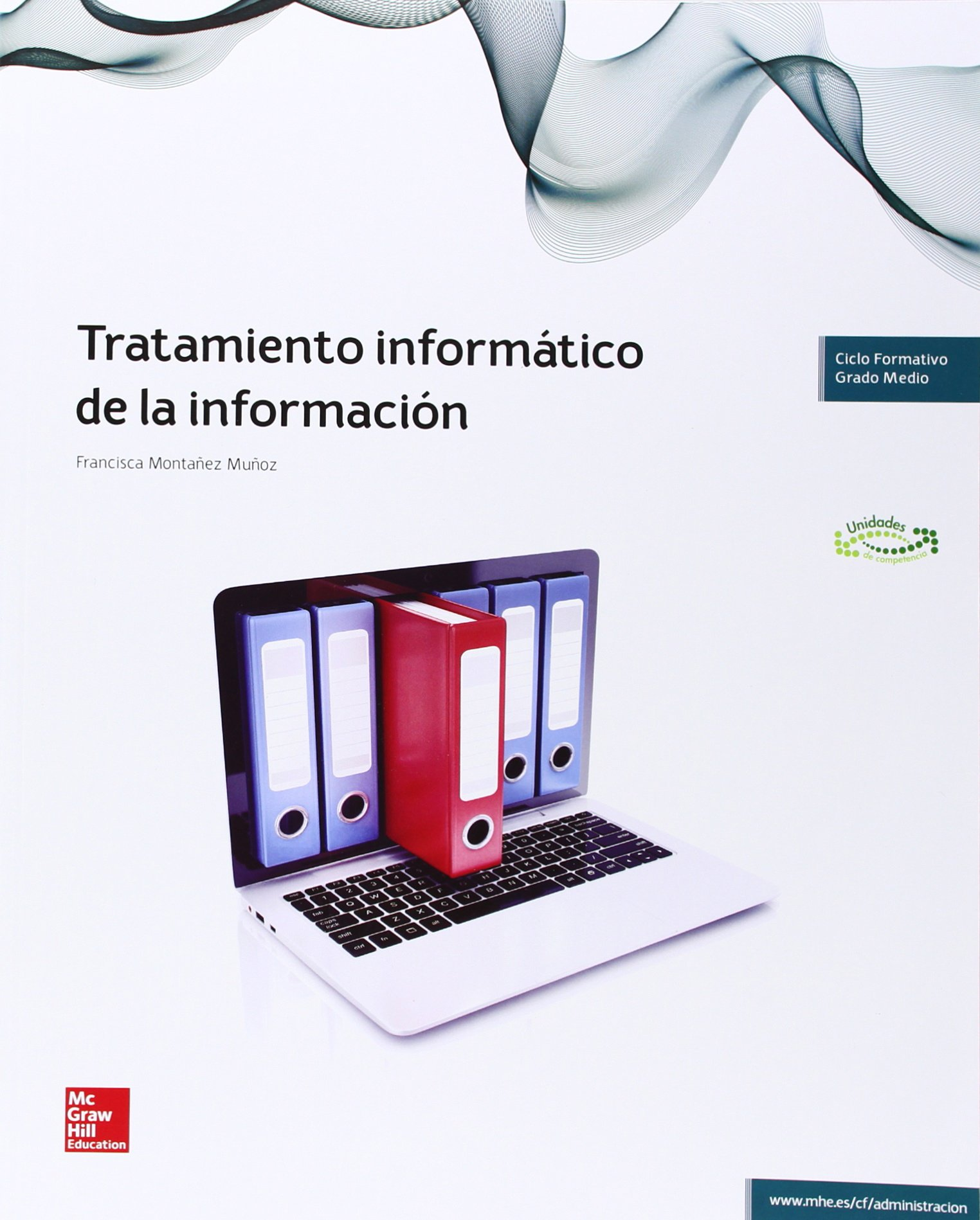 LA - TRATAMIENTO INFORMATICO DE LA INFORMACION Tapa blanda – 4 jun 2014 Francisca Montañez Muñoz 8448191560 Business applications Educational material