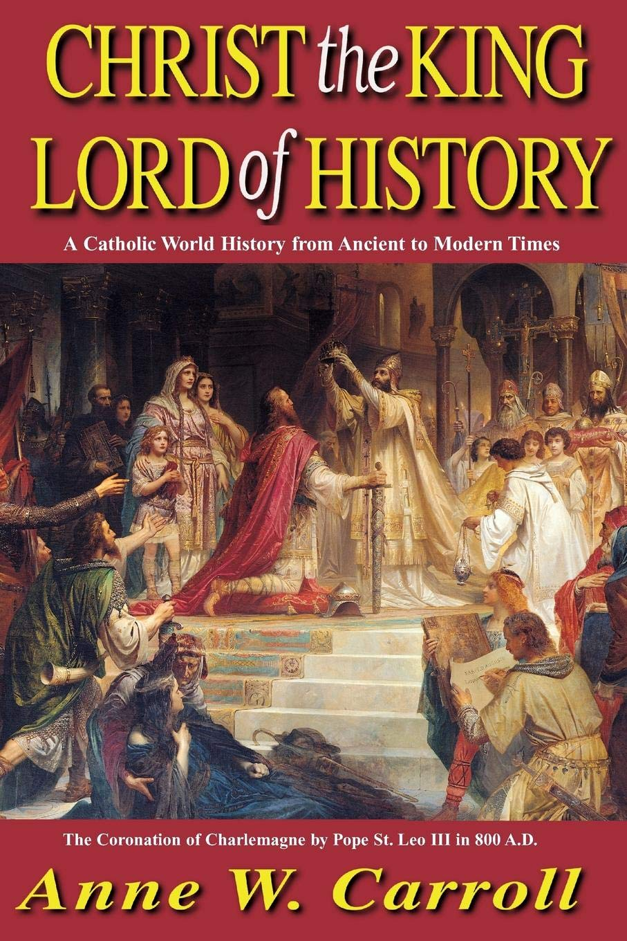 Christ The King Lord Of History: A Catholic World