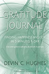The Gratitude Journal: Finding Happiness and Joy in 5 mins a Day: A 52 Week Guide To Cultivate An Attitude Of Gratitude Paperback