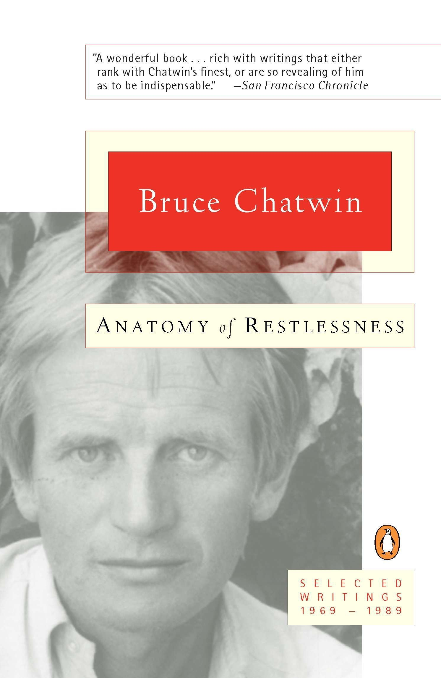 Anatomy of Restlessness: Selected Writings 1969-1989: Bruce Chatwin ...