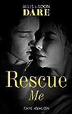 Rescue Me (Mills & Boon Dare)