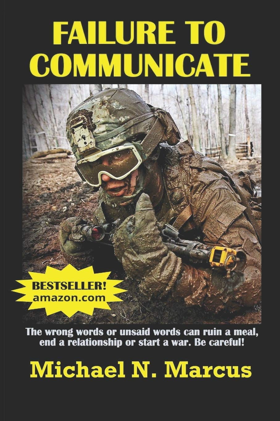 Image for Failure To Communicate: The wrong words or unsaid words (even imagined words) can ruin a meal, end a relationship or start a war. Be careful!