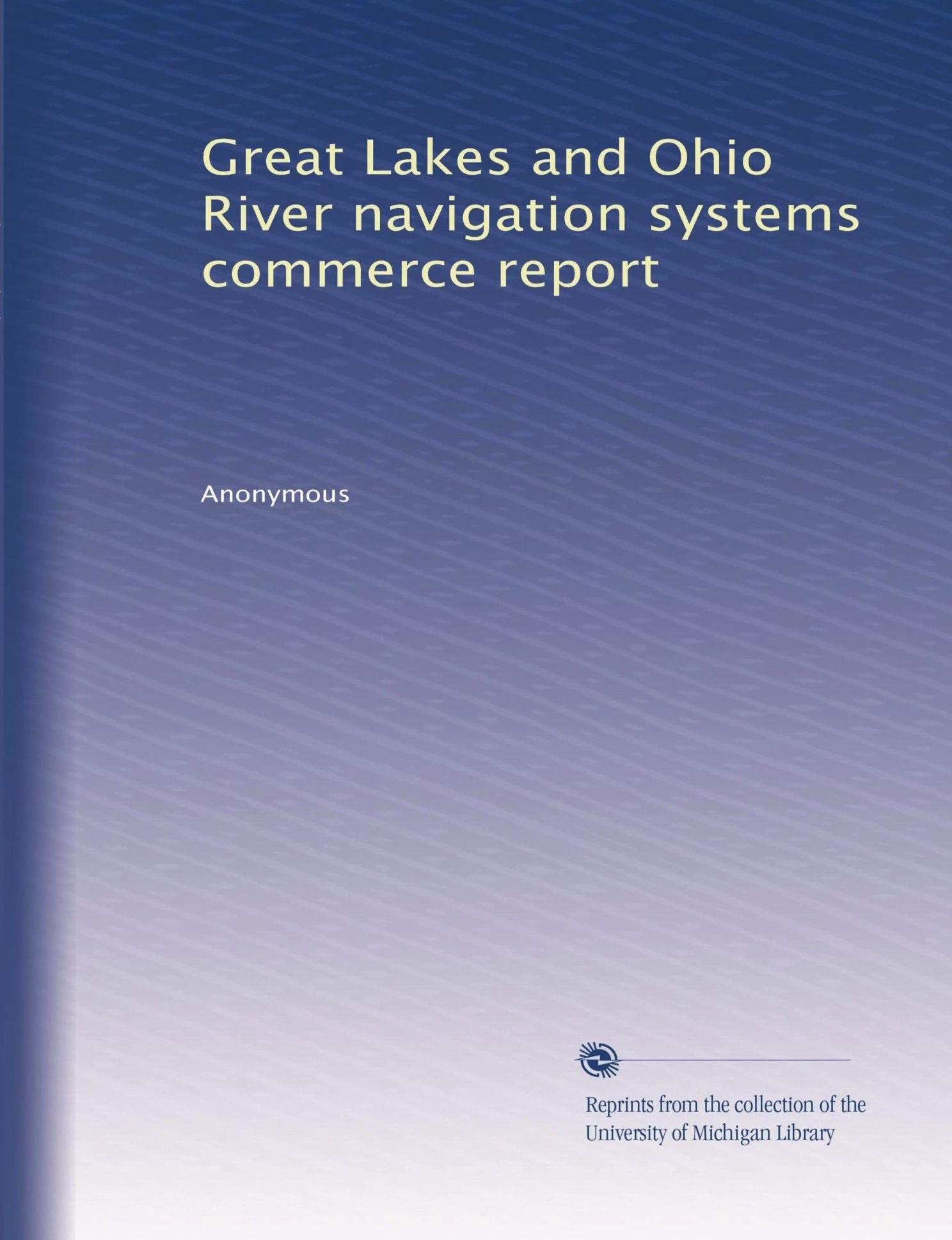Download Great Lakes and Ohio River navigation systems commerce report PDF