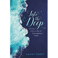 Into the Deep: Diving into a Life of Courageous Faith