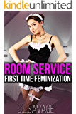 Room Service: First Time Feminization (English Edition)