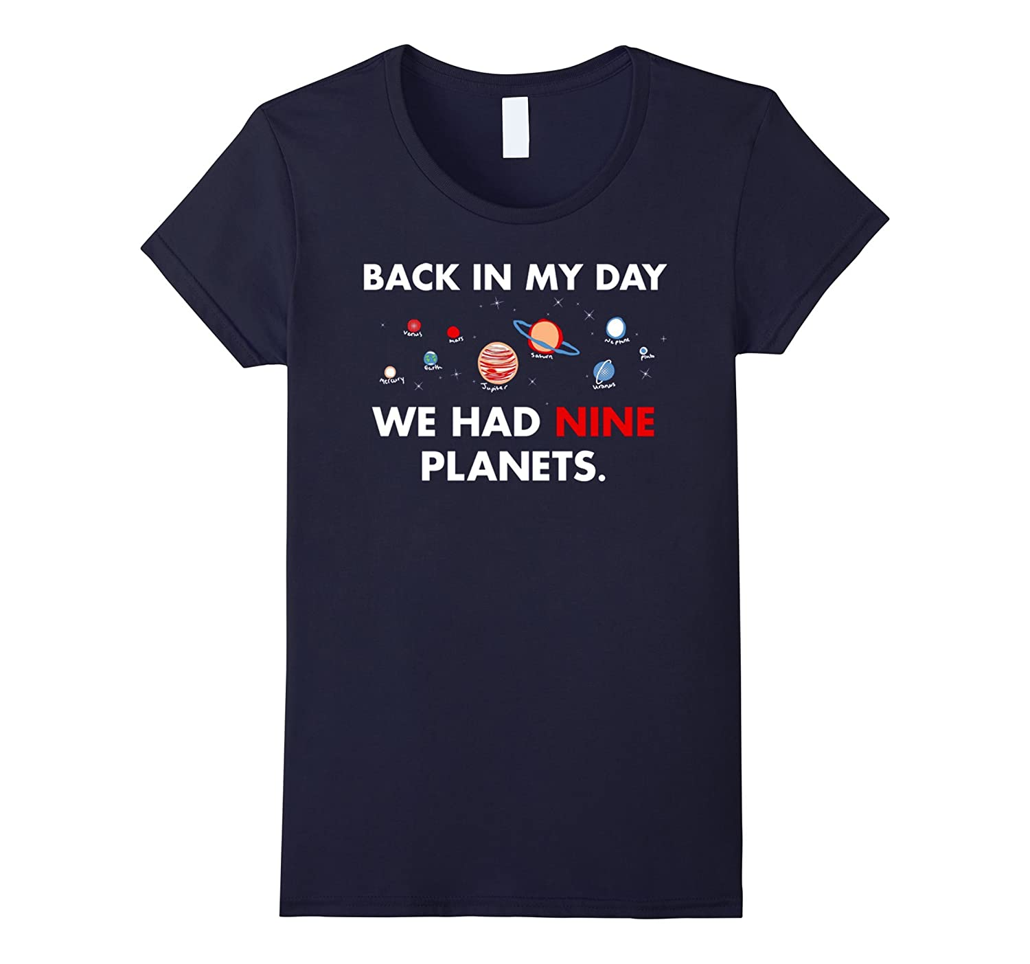 BACK IN MY DAY WE HAD NINE PLANETS SHIRT-Awarplus