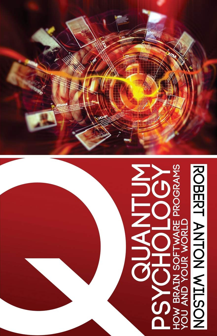 Quantum Psychology: How Brain Software Programs You and Your World PDF
