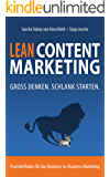 Lean Content Marketing - Groß denken. Schlank starten: Praxisleitfaden für das Business-to-Business Marketing
