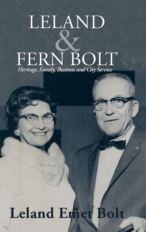 Leland Fern Bolt Heritage Family Business And City Service Bolt Leland Emet 9781546212522 Amazon Com Books