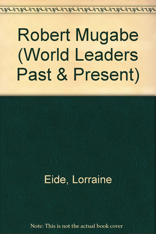 Robert Mugabe (World Leaders : Past and Present)