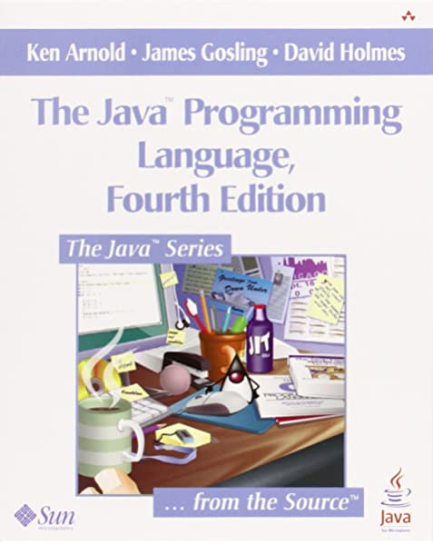 The Java Programming Language 4th Edition Arnold Ken Gosling James Holmes David 0785342349801 Amazon Com Books