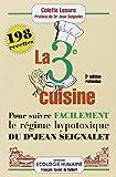 La troisième cuisine : 198 recettes pour suivre le régime hypotoxique du docteur Jean Seignalet