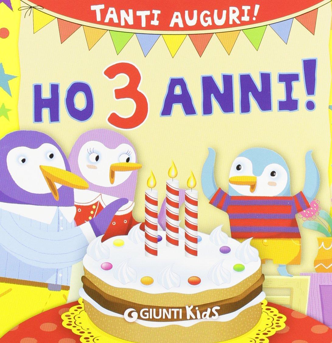 Célèbre Amazon.it: Ho 3 anni! Tanti auguri! - Silvia D'Achille, Maurizia  FA81