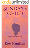 Sunday's Child: Horace Hall: Book Two