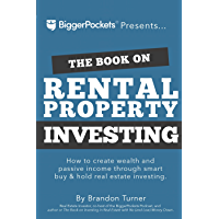 The Book on Rental Property Investing: How to Create Wealth and Passive Income Through Smart Buy & Hold Real Estate Investing (English Edition)