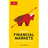 The Economist Guide To Financial Markets 7th Edition: Why they exist and how they work