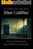 Blue Cadillac: A Dystopian Crime Novel (Serena McKay Crime Novels Book 2)
