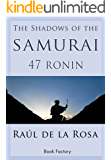 The Shadow of The Samurai. 47 Ronin.