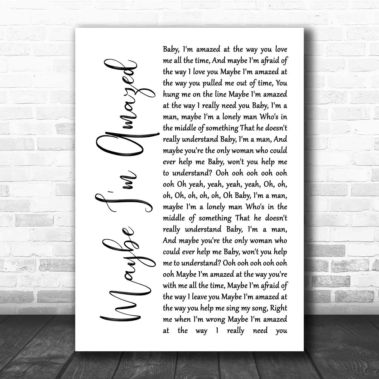 Maybe I'm Amazed White Script Song Lyric Print