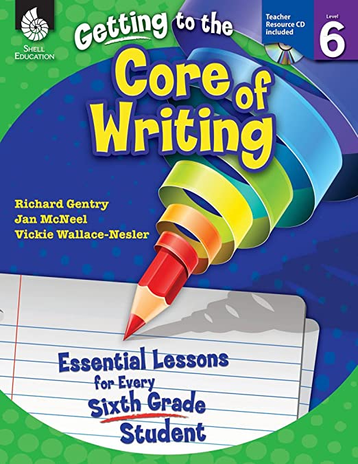 Getting to the Core of Writing: Essential Lessons for Every Third ...