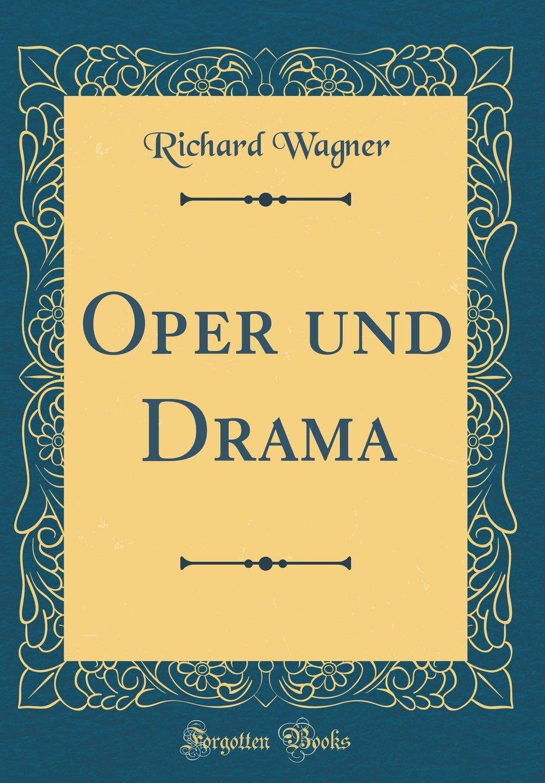 Oper und Drama (Classic Reprint)