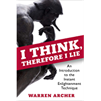 I Think, Therefore I Lie: An Introduction to the Instant Enlightenment Technique