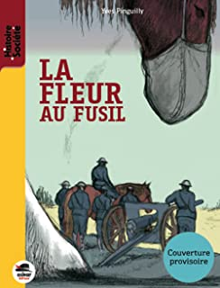 Amazon Fr La Fleur Au Fusil Jean Galtier Boissiere Jean Louis