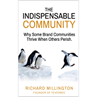 The Indispensable Community: Why Some Brand Communities Thrive When Others Perish