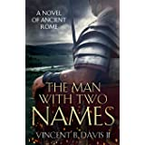 The Man With Two Names: A Novel of Ancient Rome (The Sertorius Scrolls) (Volume 1)
