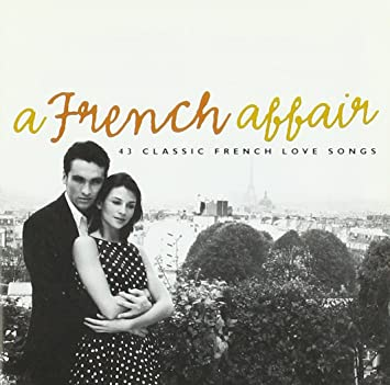 A French Affair - 43 Classic French Love Songs