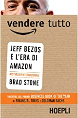 Vendere tutto: Jeff Bezos e l'era di Amazon (Italian Edition) Kindle Edition