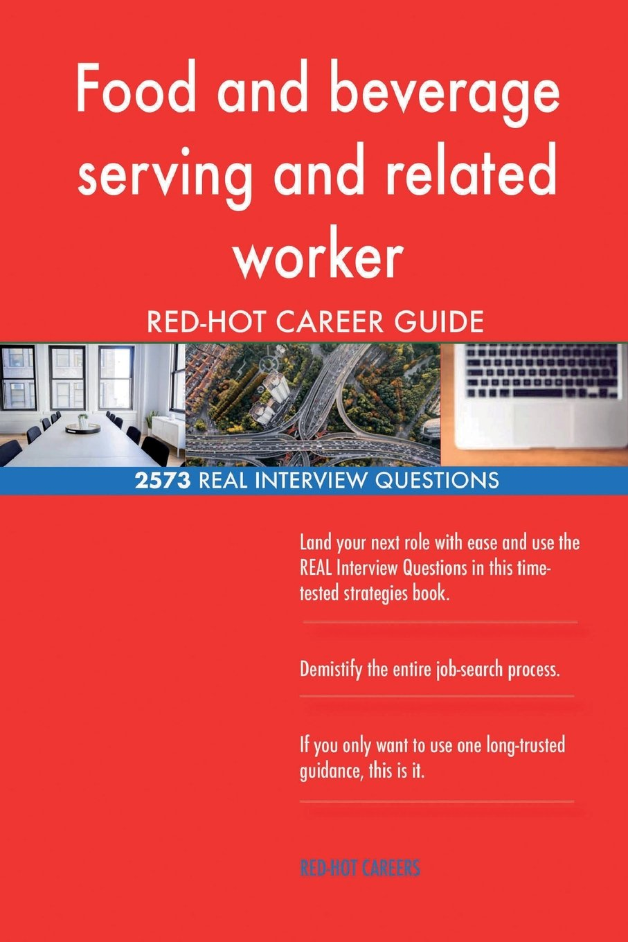 Read Online Food and beverage serving and related worker RED-HOT Career; 2573 REAL Interview pdf epub