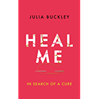 Heal Me: In Search of a Cure (English Edition)