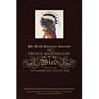 The North American Journals of Prince Maximilian of Wied, Vol. 3: September 1833...