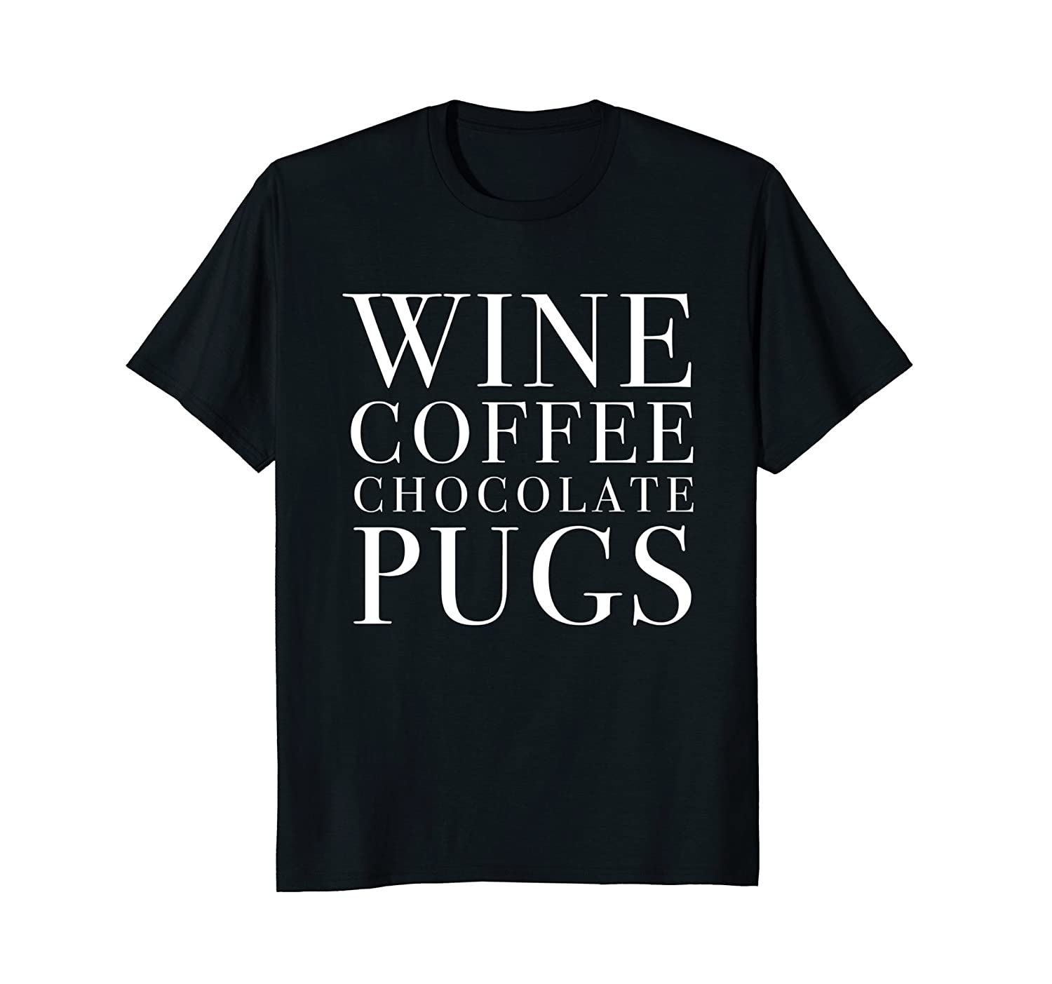 4d9dded1 Wine Coffee Chocolate Pugs Tshirt Funny Mothers Day Gift Mom-anz ...