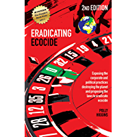 Eradicating Ecocide 2nd edition: Laws and Governance to Stop the Destruction of the Planet