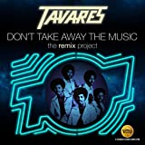 Don't Take Away The Music - The Remix Project