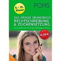 PONS Das Große Übungsbuch Rechtschreibung und Zeichensetzung 5.-10. Klasse: Der komplette Lernstoff mit über 300 Übungen und Tests