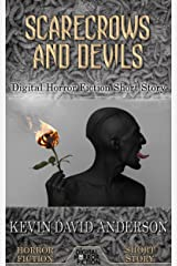 Scarecrows and Devils: Digital Horror Fiction Short Story (DigitalFictionPub.com Horror Fiction Short Stories) Kindle Edition