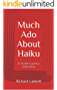 Much Ado About Haiku: A modern poetry collection