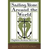 The Illustrated Sailing Alone Around the World: 125th Anniversary Edition