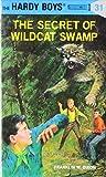 The Secret of Wildcat Swamp (The Hardy Boys, No. 31)