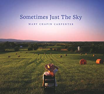 Resultado de imagem para Mary Chapin Carpenter - Sometimes just the Sky