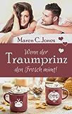 Wenn der Traumprinz den Frosch mimt!: Humorvoller Liebesroman (Ganz schön verliebt 3)