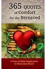 365 Quotes of Comfort for the Bereaved: A Year of Daily Inspiration to Heal Your Heart Paperback