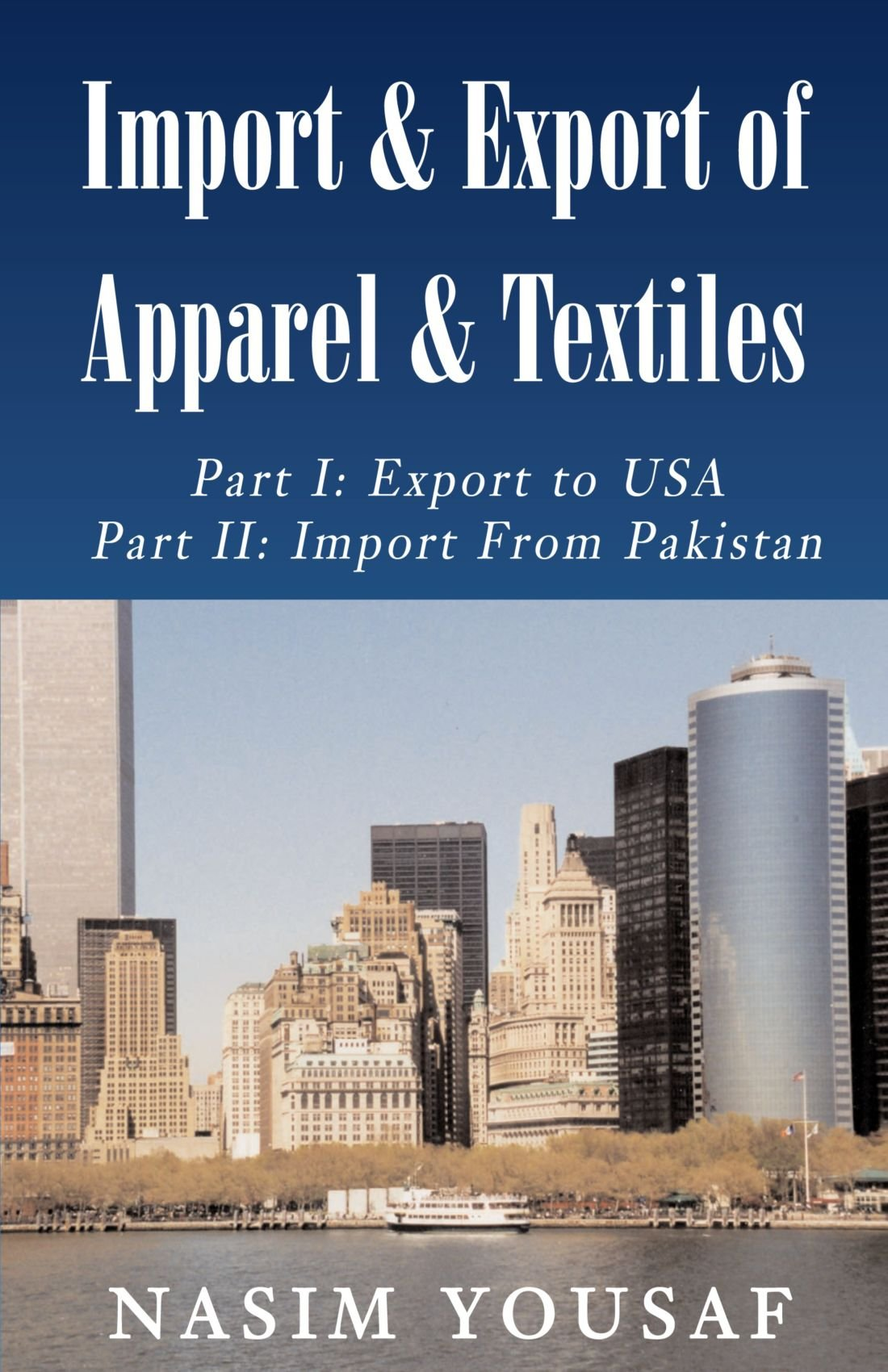 Import & Export of Apparel & Textiles: Part I: Export to the US Part II: Import From Pakistan