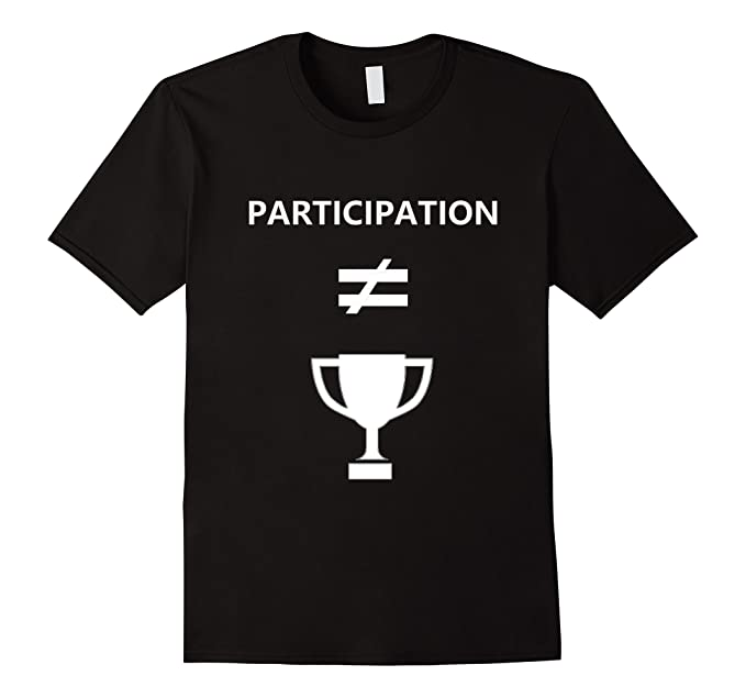 Amazon Participation Does Not Equal Trophy Tee Clothing